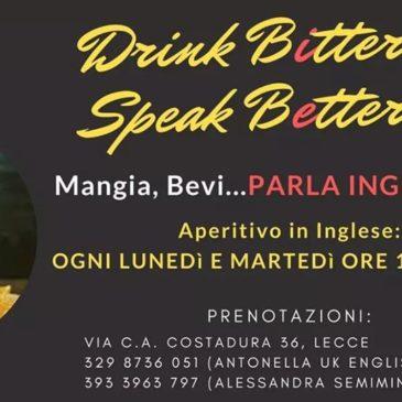 Ogni lunedì e martedì, ore 19.30: Drink bitter Speak better